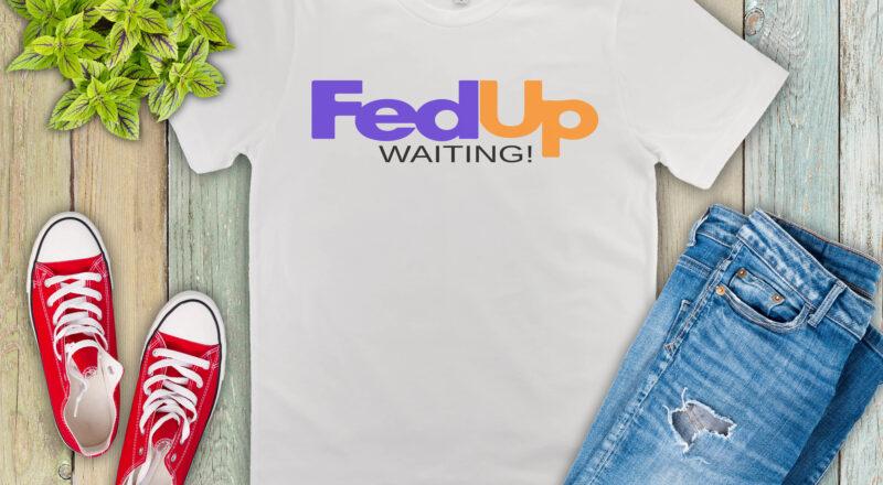 Free FedUp Waiting SVG File