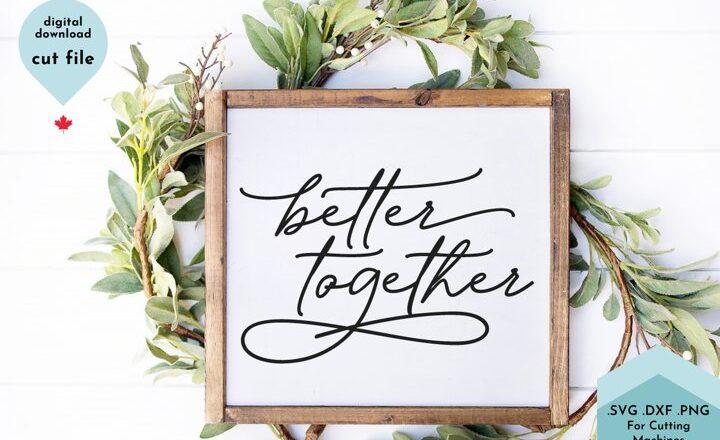 Free Better Together SVG File