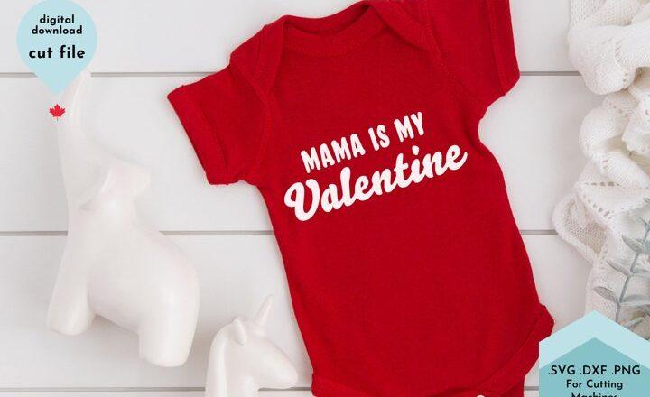 Free Mama is my Valentine SVG File